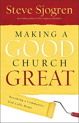 Download Making a Good Church Great: Becoming a Community God Calls Home ebook
