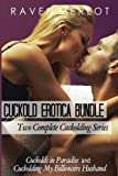 Cuckold Erotica Bundle: Two Complete Cuckolding Series: Cuckolds in Paradise and Cuckolding My Billionaire Husband