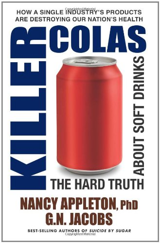 Killer Colas: The Hard Truth About Soft Drinks [Nancy Appleton - G.N. Jacobs] (Tapa Blanda)