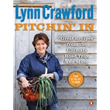 Lynn Crawford's Pitchin' In: Great Recipes From The Ultimate Road Trip And More by Crawford, Lynn (2012) Paperback