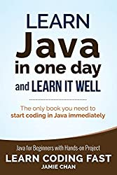 Learn Java in One Day and Learn It Well (Learn Coding Fast) (Volume 4) by Jamie Chan (2016-10-07)
