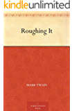 Roughing It (艰苦岁月) (English Edition)