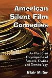 American Silent Film Comedies, Blair Miller, 0786438835