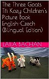 The Three Goats Tři Kozy Children's Picture Book English-Czech (Bilingual Edition)