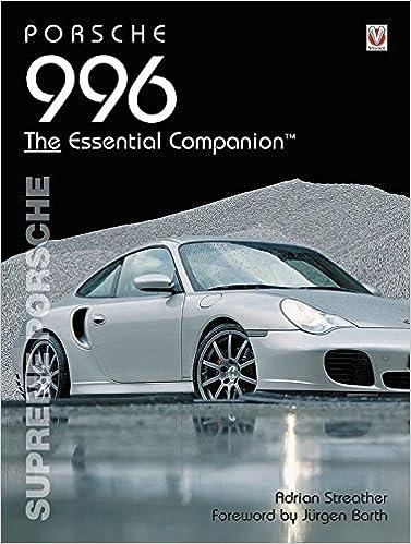 Porsche 996: Supreme Porsche Essential Companion Series: Amazon.es: Adrian Streather: Libros en idiomas extranjeros