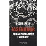 JASENOVAC, CAMP DE LA MORT EN CROATIE