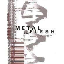 Metal and Flesh: The Evolution of Man: Technology Takes Over (Leonardo Books): The Evolution of Man - Technology Takes Over (Leonardo Book Series)