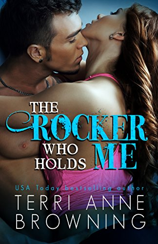 - The Rocker Who Holds Me (The Rocker Series Book 1)
