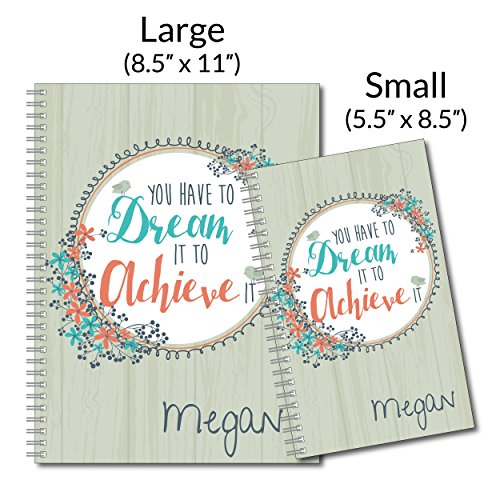 Dream It Inspirational Personalized Floral Notebook/Journal, 120 Wide Ruled or Checklist Pages, durable laminated cover, and wire-o spiral. 8.5x11 | 5.5x8.5 | Made in the USA Photo #4