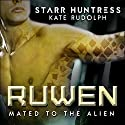 Ruwen: Mated to the Alien Audiobook by Kate Rudolph, Starr Huntress Narrated by Zachary Michael