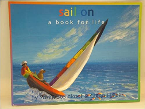 Sail On A Book for Life, Susan Sternkopf; Glenn Halak
