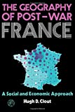 The Geography of Post-War France 9780080167664