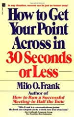 """Learn how to get your listener's attention, keep her interest, and make your point—all in thirty seconds!Milo Frank, America's foremost business communications consultant, shows you how to focus your objectives, utilize the """"hook"""" technique, ..."""