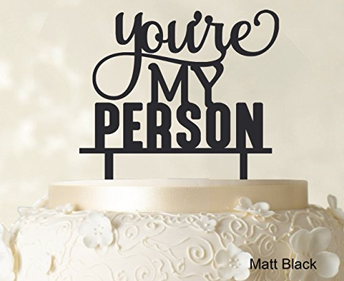 You're My Person Custom Wedding Cake Topper Matt Black Cake Topper Cake Decorations Option Available 6