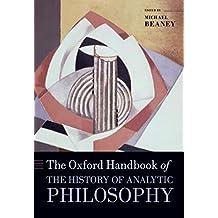 The Oxford Handbook of The History of Analytic Philosophy (Oxford Handbooks)