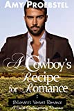 A Cowboy's Recipe for Romance: A Sweet Contemporary Romance (Billionaire's Venture Romance, Book 1)