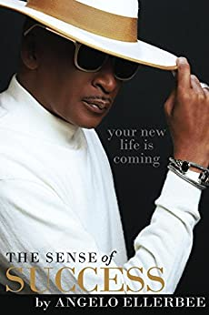 The Sense of Success by [Ellerbee, Angelo]