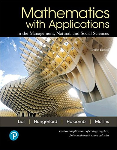 MyLab Math with Pearson eText -- Standalone Access Card -- for Mathematics with Applications in the Management, Natural, and Social Sciences (12th Edition)