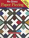 img - for No-Stress Paper Piecing: 13 Projects Using Flannel or Cotton book / textbook / text book