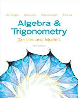 Algebra and Trigonometry: Graphs and Models, 5th Edition Front Cover
