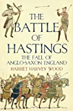 The Battle of Hastings: The Fall of Anglo-Saxon England