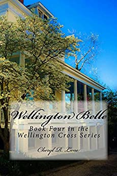 Wellington Belle (Wellington Cross Series Book 4) by [Lane, Cheryl R.]