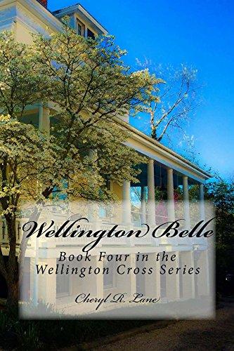 Wellington Belle (Wellington Cross Series Book 4) by [Lane, Cheryl R.]