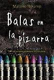 Balas en la pizarra (Spanish Edition)