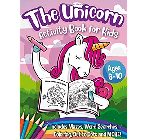 The Unicorn Activity Book For Kids A Creative Unicorn Workbook With Word Searches Spot The Difference Mazes Coloring Book And More A Fun Art Book For Boys And Girls Ages 6 10