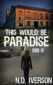 This Would Be Paradise: Book 3 by [Iverson, N. D.]
