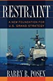 Book cover for Restraint: A New Foundation for U.S. Grand Strategy