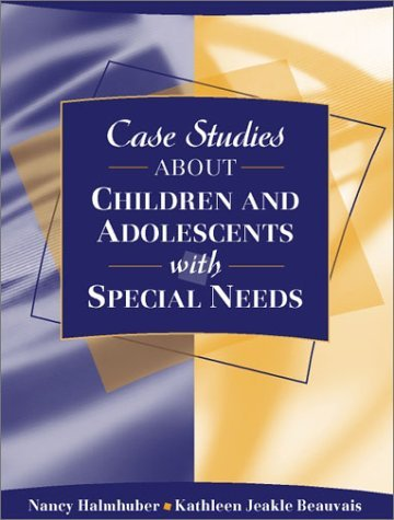 By Nancy Halmhuber - Case Studies about Children and Adolescents with Special Needs: 1st (first) Edition