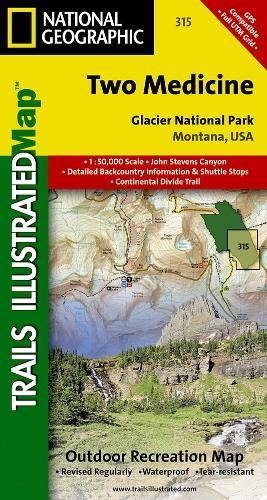 Two Medicine - Glacier National Park Trails Illustrated Map # 315 (National Geographic Maps: Trails Illustrated)
