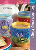 Knitted Mug Hugs, Val Pierce, 1844486060