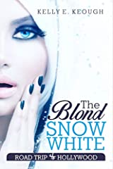 The Blonde Snow White: Road Trip to Hollywood Kindle Edition