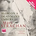 Blow on a Dead Man's Embers | Mari Strachan