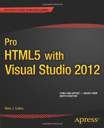 Pro HTML5 with Visual Studio 2012 by Mark Collins, Publisher : Apress