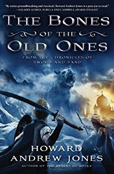 The Bones of the Old Ones (Desert of Souls) by [Jones, Howard Andrew]