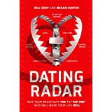 "Dating Radar: Why Your Brain Says Yes to ""The One"" Who Will Make Your Life Hell"