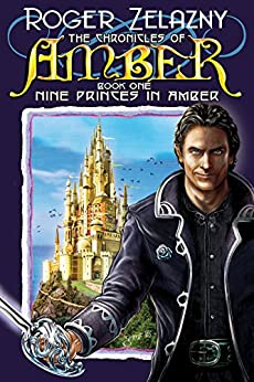Nine Princes in Amber: Book One (The Chronicles of Amber 1) by [Zelazny, Roger]