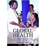 Global Health: Why Cultural Perceptions, Social Representations, and Biopolitics Matter