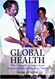 Global Health: Why Cultural Perceptions, Social Representations, and Biopolitics Matter
