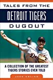 Tales from the Detroit Tigers Dugout, Jack Ebling, 1613210841