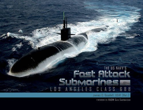 Navy Submarine Classes - The US Navy's Fast Attack Submarines, Vol.1: Los Angeles Class 688