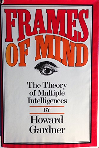 an analysis of howard gardners multiple intelligence theory published in his book frames of mind