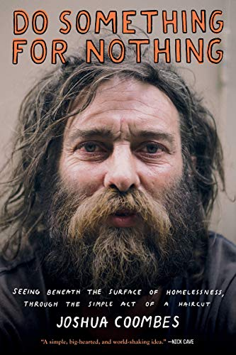 Book Cover: Do Something for Nothing: Seeing Beneath the Surface of Homelessness, through the Simple Act of a Haircut