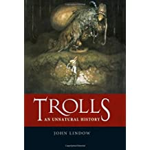 Trolls: An Unnatural History: Written by John Lindow, 2014 Edition, Publisher: Reaktion Books [Hardcover]