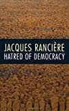 Hatred of Democracy, Jacques Rancière, 1844673863