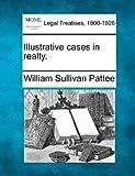 Illustrative cases in Realty, William Sullivan Pattee, 1240189524