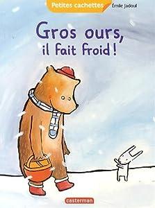 """Afficher """"Gros ours, il fait froid !"""""""
